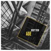 ADE Deep Tech 2017 by Various Artists