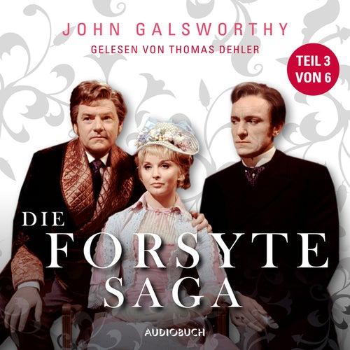 Die Forsyte Saga (Teil 3 von 6) (Ungekürzt) von John Galsworthy