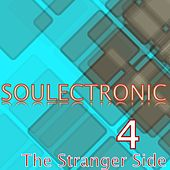 Soulectronic - The Stranger Side, Vol. 4 von Various Artists