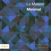 La Maison Minimal, Vol. 23 by Various Artists