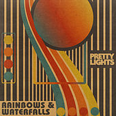 Rainbows & Waterfalls de Pretty Lights