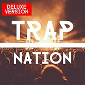 Trap Nation Deluxe Version - EP by Various Artists