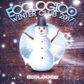 Ecologico Winter Club 2017 - EP by Various Artists