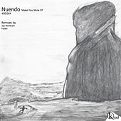 Make You Mine by Nuendo