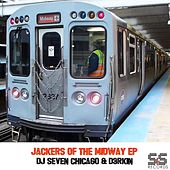 Jackers Of The Midway by DJ Seven Chicago