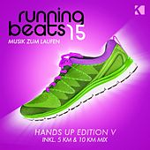 Running Beats 15 - Musik Zum Laufen (Hands up Edition V) [Inkl. 5 KM & 10 KM Mix] von Various Artists