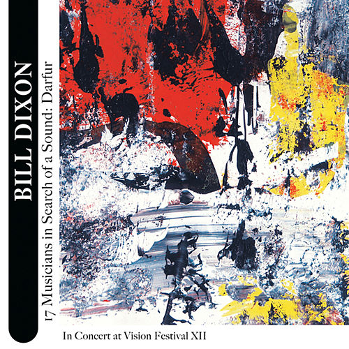 17 Musicians in Search of a Sound: Darfur by Bill Dixon