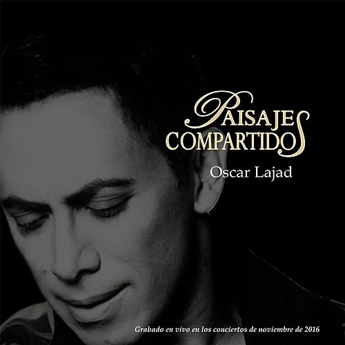 Paisajes Compartidos de Oscar Lajad