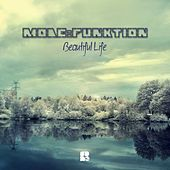 Beautiful Life - Single by Mode:Funktion