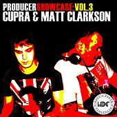 Producer Showcase, Vol. 3: Cupra & Matt Clarkson - EP by Various Artists