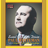 Sweet and Low Down: Vol. 3, Original 1925-1928 Recordings by Paul Whiteman
