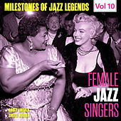 Milestones of Jazz Legends - Female Jazz Singers, Vol. 10 by Various Artists