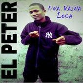 Una Vaina Loca by Peter
