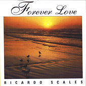 Forever Love by Ricardo Scales