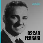 Caminito by Oscar Ferrari