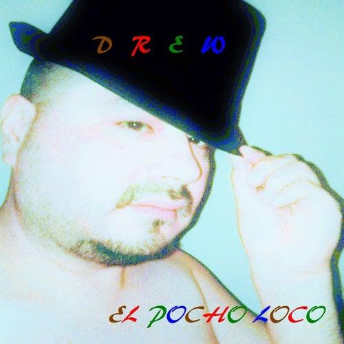 El Pocho Loco by DREW