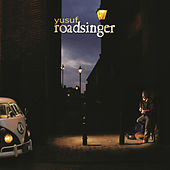 Roadsinger by Yusuf / Cat Stevens