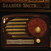 Don't Listen to the Radio de Granger Smith