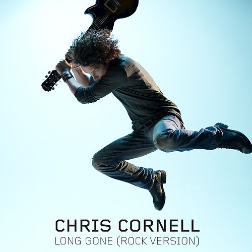 Long Gone by Chris Cornell