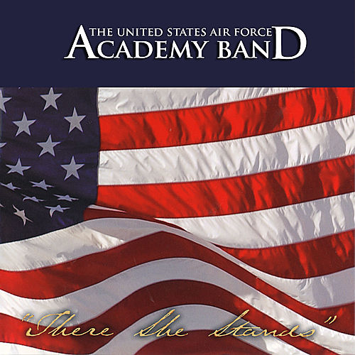 There She Stands by US Air Force Academy Band