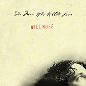 The Man Who Killed Love by Will Hoge