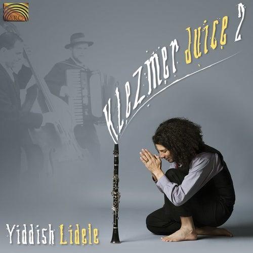 Klezmer Juice 2 - Yiddish Lidele by Klezmer Juice