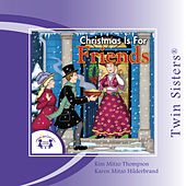 Christmas is for Friends by Twin Sisters