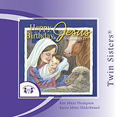 Happy Birthday, Jesus by Twin Sisters