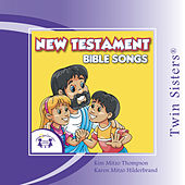 New Testament Bible Songs by Twin Sisters
