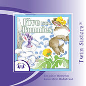 Five Little Bunnies by Twin Sisters