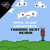Cheektooth (Thomas Vent Remix) di Royal Blood