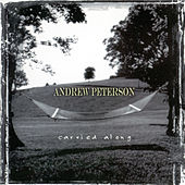 Carried Along by Andrew Peterson