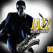 Jazz Mix Gateaway by Various Artists