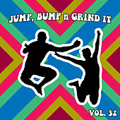 Jump Bump n Grind It, Vol. 32 by Various Artists