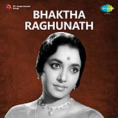 Bhaktha Raghunath (Original Motion Picture Soundtrack) de Various Artists