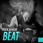 Rock Bangin Beat by Various Artists