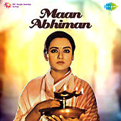 Maan Abhiman (Original Motion Picture Soundtrack) by Various Artists