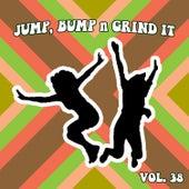 Jump Bump n Grind It, Vol. 38 by Various Artists