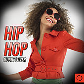 Hip Hop Music Lover by Various Artists