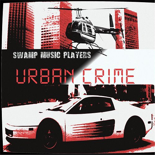 Urban Crime by Swamp Music Players