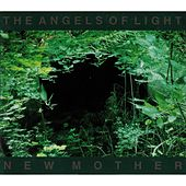 New Mother by Angels Of Light