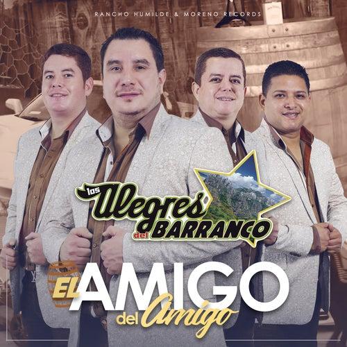 El Amigo del Amigo by Los Alegres Del Barranco