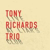 Live at Liar's Club by Tony Richards Trio