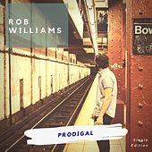 Prodigal by Rob Williams