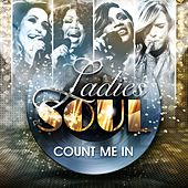 Count Me In by Ladies of Soul