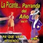 La Picante...Parranda del Año (Vol.17: Pa'Que Vaya Ir Viendo) by Various Artists