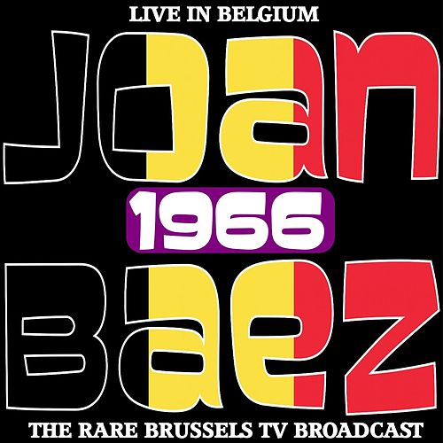 Live in Belgium 1966 - The Rare Brussels TV Broadcast by Joan Baez