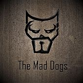 The Maddogs by Mad Dogs
