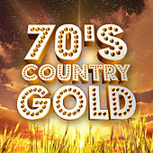 70's Country Gold by Various Artists