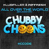 All Over The World (Bounce Mix) by Klubfiller